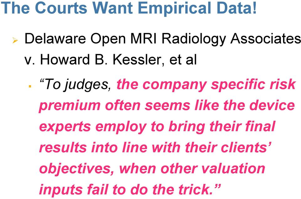Kessler, et al To judges, the company specific risk premium often seems like