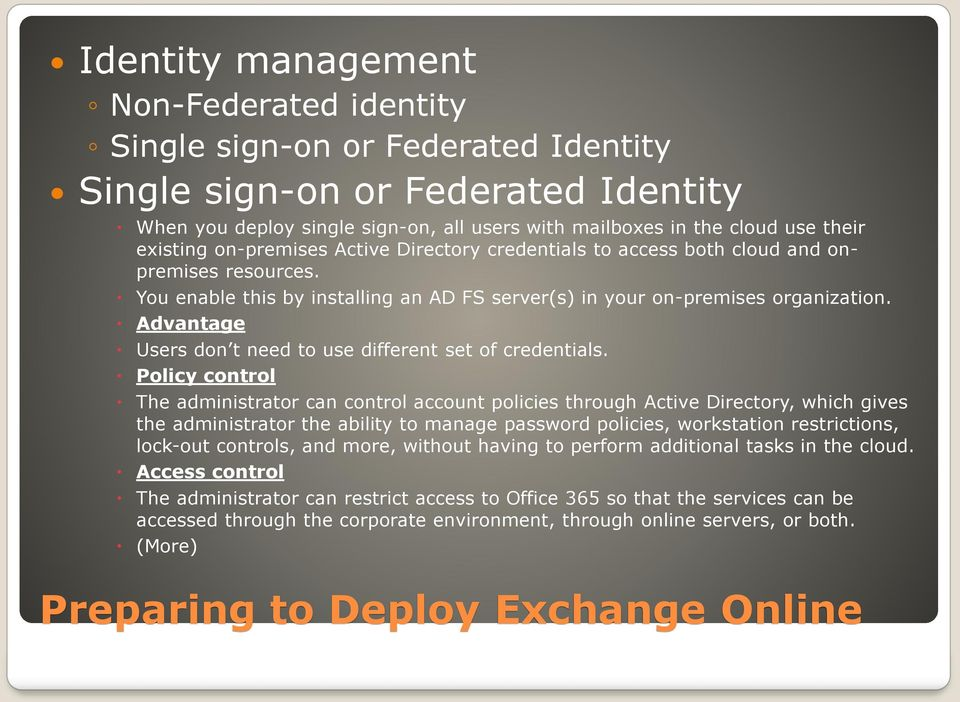 Advantage Users don t need to use different set of credentials.