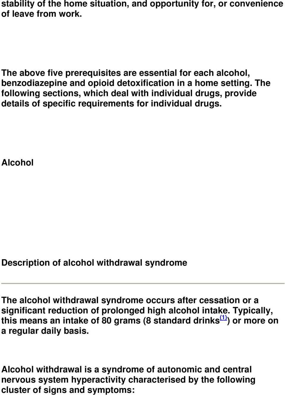The following sections, which deal with individual drugs, provide details of specific requirements for individual drugs.