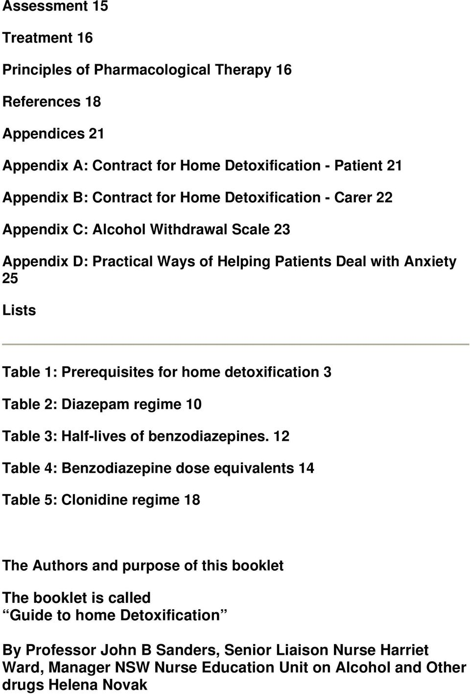 detoxification 3 Table 2: Diazepam regime 10 Table 3: Half-lives of benzodiazepines.