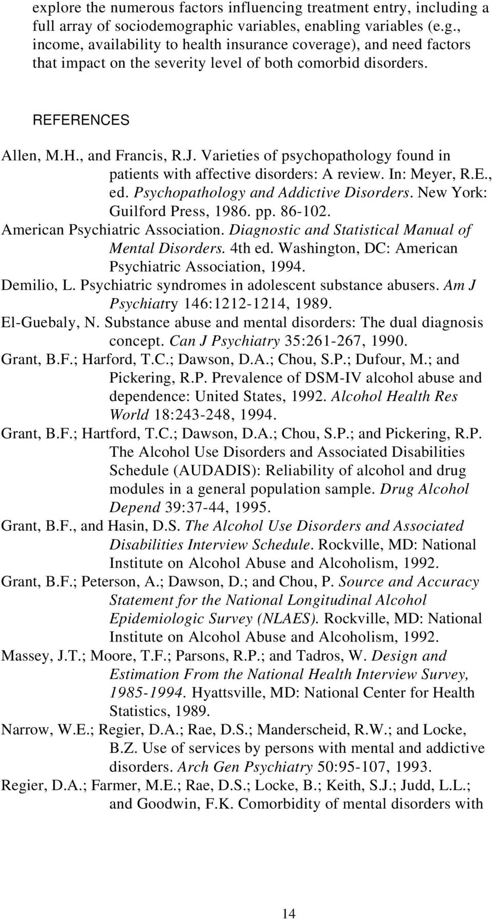 New York: Guilford Press, 1986. pp. 86-102. American Psychiatric Association. Diagnostic and Statistical Manual of Mental Disorders. 4th ed. Washington, DC: American Psychiatric Association, 1994.