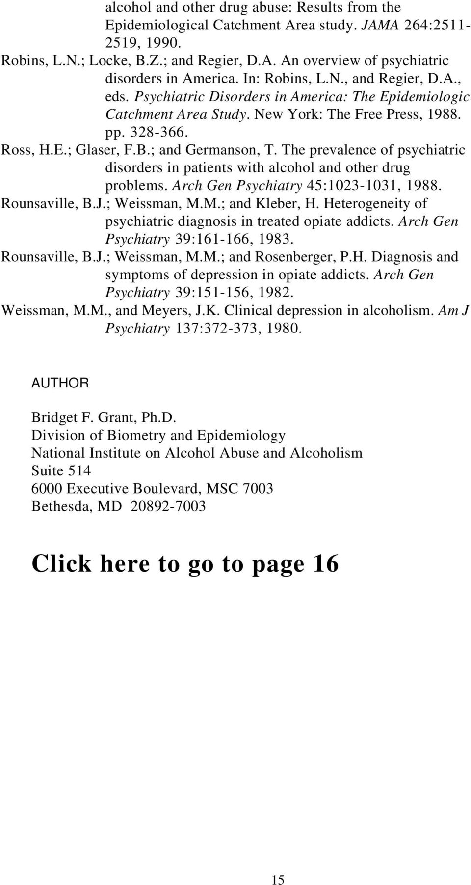 ; and Germanson, T. The prevalence of psychiatric disorders in patients with alcohol and other drug problems. Arch Gen Psychiatry 45:1023-1031, 1988. Rounsaville, B.J.; Weissman, M.M.; and Kleber, H.