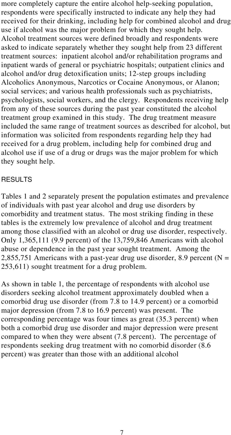 Alcohol treatment sources were defined broadly and respondents were asked to indicate separately whether they sought help from 23 different treatment sources: inpatient alcohol and/or rehabilitation