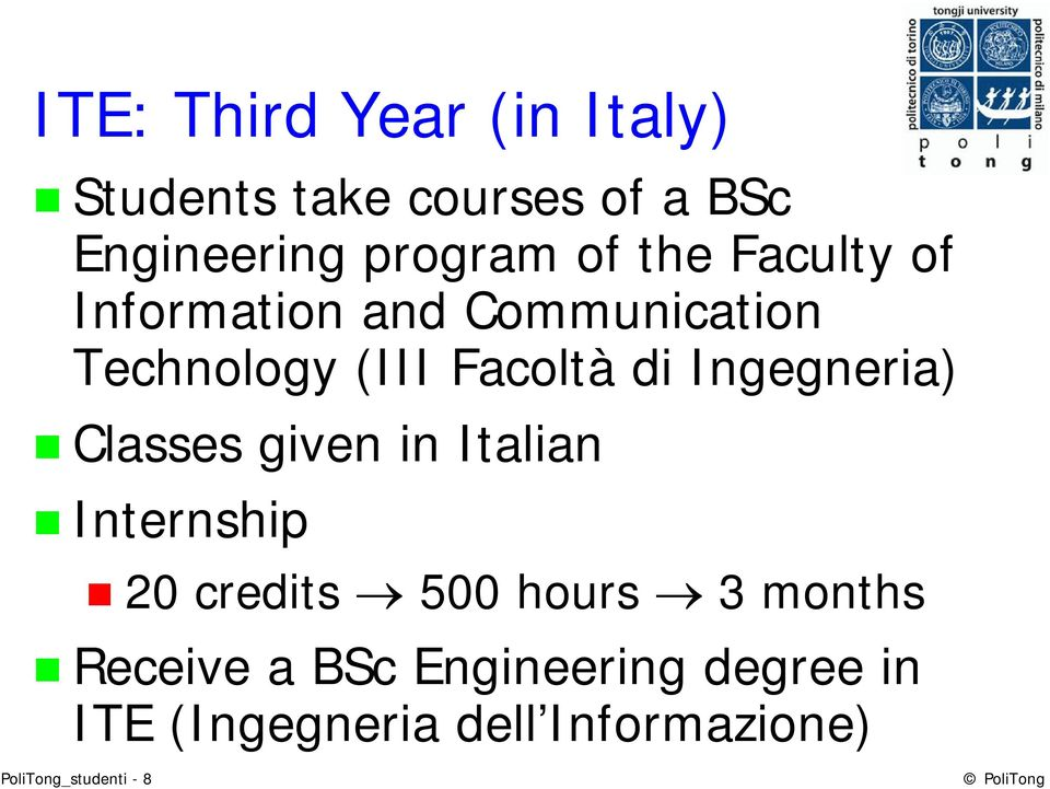 Ingegneria) Classes given in Italian Internship 20 credits 500 hours 3 months
