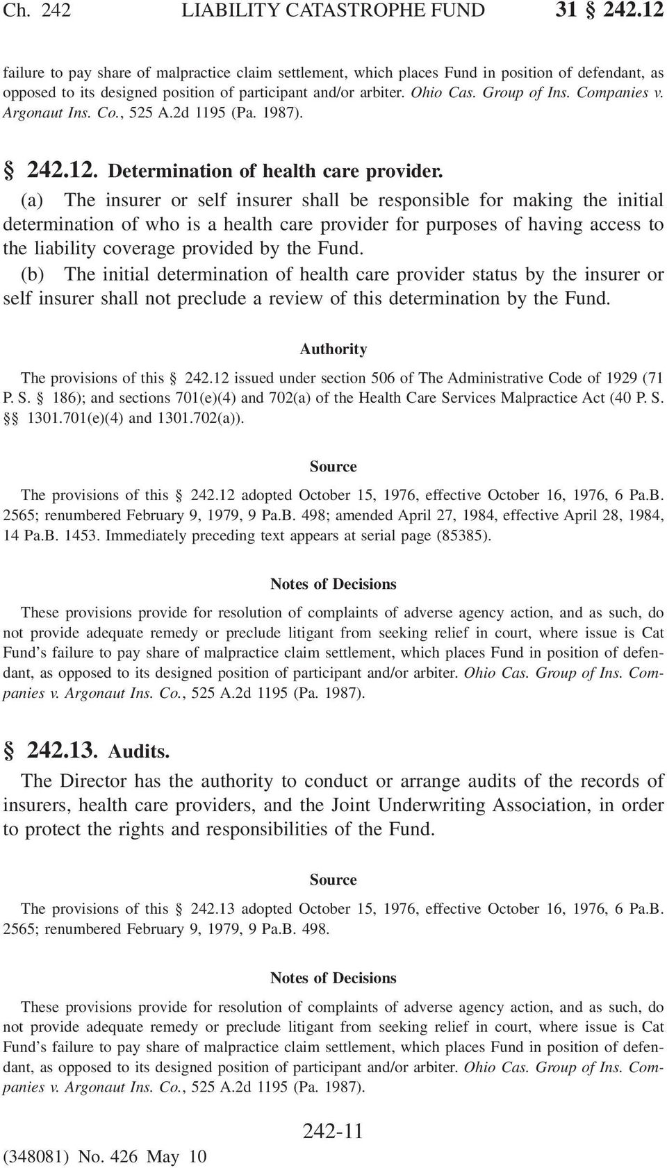 Companies v. Argonaut Ins. Co., 525 A.2d 1195 (Pa. 1987). 242.12. Determination of health care provider.