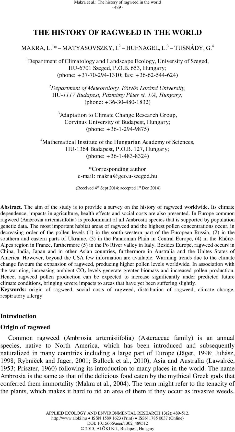 1/A, Hungary; (phone: +36-30-480-1832) 3 Adaptation to Climate Change Research Group, Corvinus University of Budapest, Hungary; (phone: +36-1-294-9875) 4 Mathematical Institute of the Hungarian