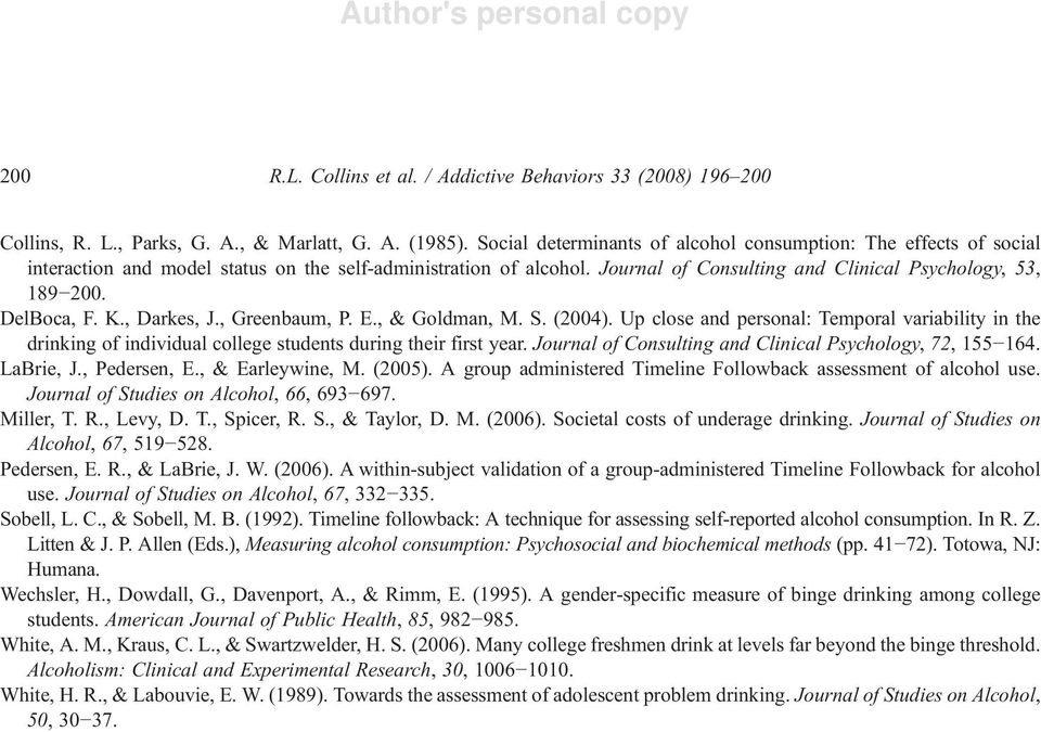 DelBoca, F. K., Darkes, J., Greenbaum, P. E., & Goldman, M. S. (2004). Up close and personal: Temporal variability in the drinking of individual college students during their first year.