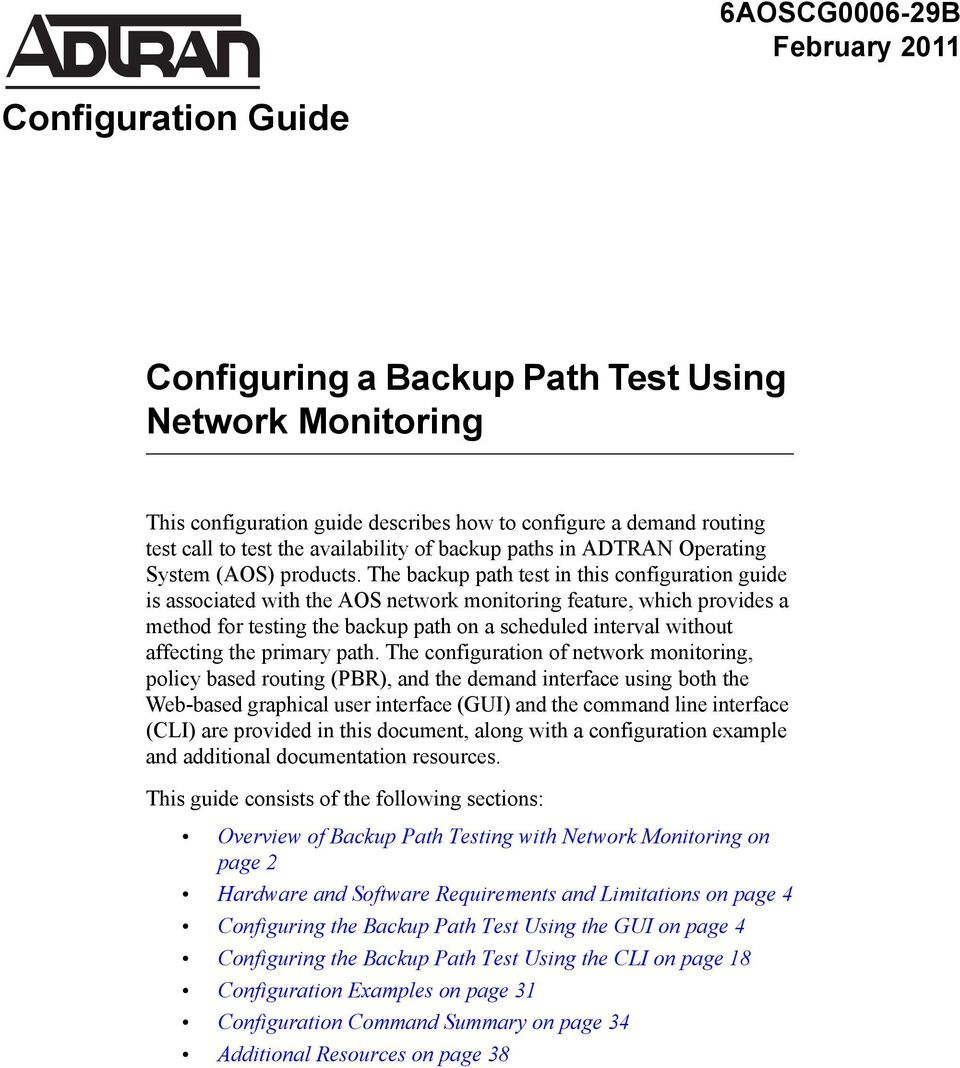 The backup path test in this configuration guide is associated with the AOS network monitoring feature, which provides a method for testing the backup path on a scheduled interval without affecting