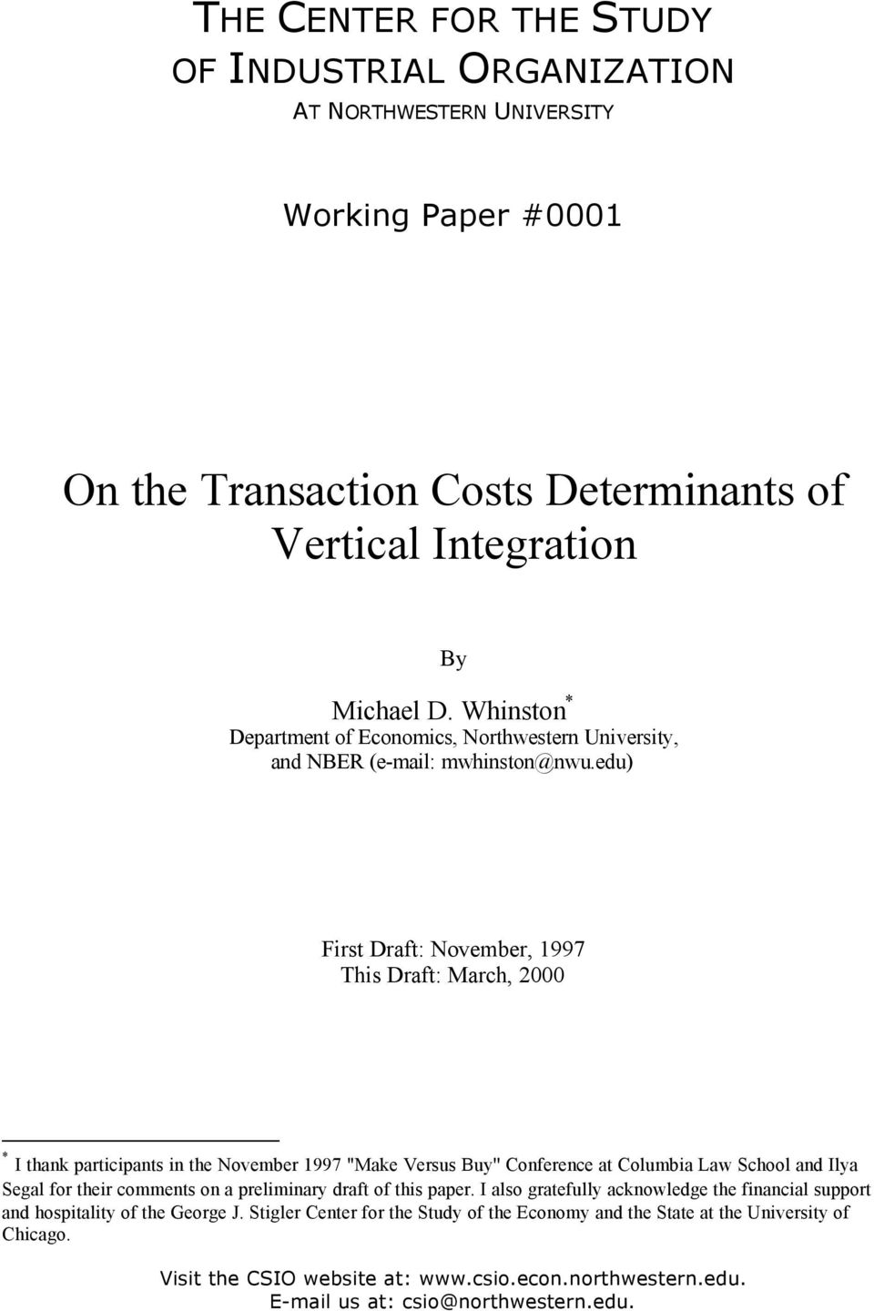 "edu) First Draft: November, 1997 This Draft: March, 2000 * I thank participants in the November 1997 ""Make Versus Buy'' Conference at Columbia Law School and Ilya Segal for their comments on"