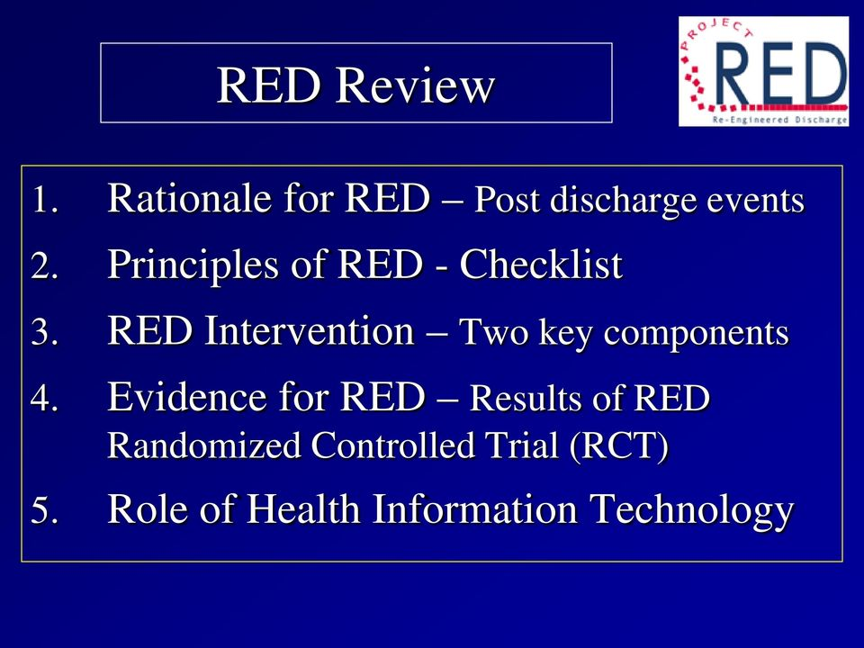 RED Intervention Two key components 4.