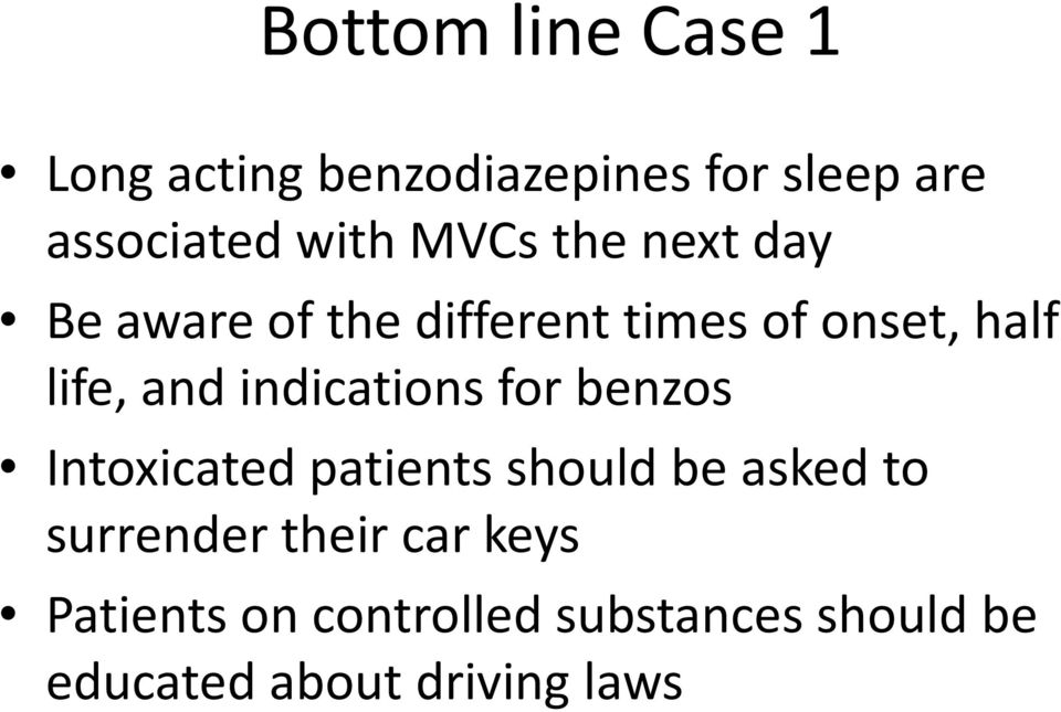 indications for benzos Intoxicated patients should be asked to surrender