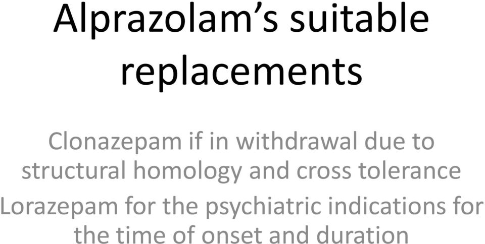 and cross tolerance Lorazepam for the
