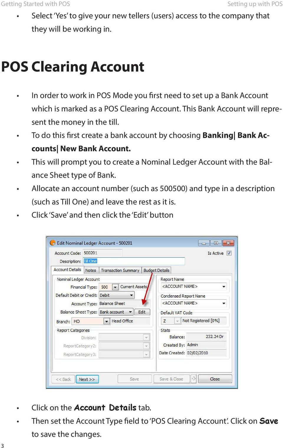 To do this first create a bank account by choosing Banking Bank Accounts New Bank Account. This will prompt you to create a Nominal Ledger Account with the Balance Sheet type of Bank.
