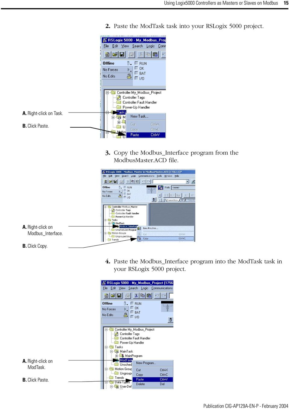 Copy the Modbus_Interface program from the ModbusMaster.ACD file. A. Right-click on Modbus_Interface.