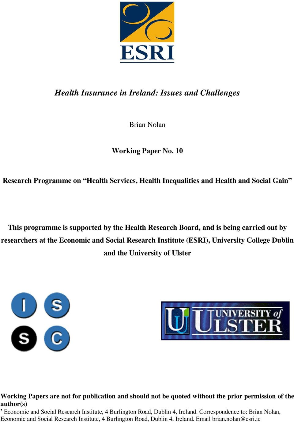 researchers at the Economic and Social Research Institute (ESRI), University College Dublin and the University of Ulster Working Papers are not for publication and should not