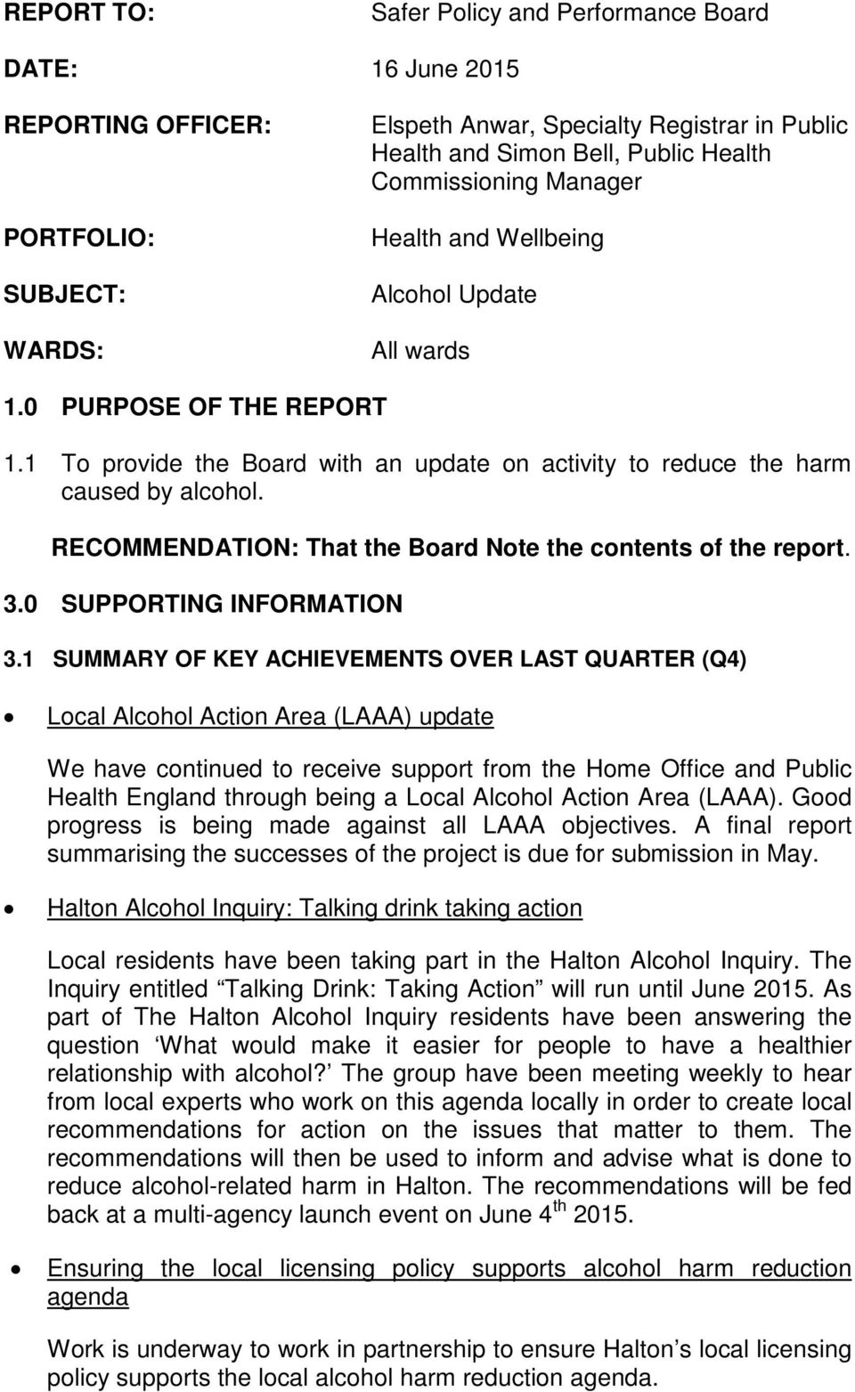 RECOMMENDATION: That the Board Note the contents of the report. 3.0 SUPPORTING INFORMATION 3.