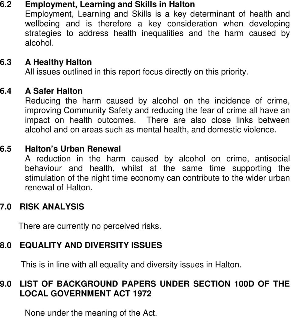 3 A Healthy Halton All issues outlined in this report focus directly on this priority. 6.