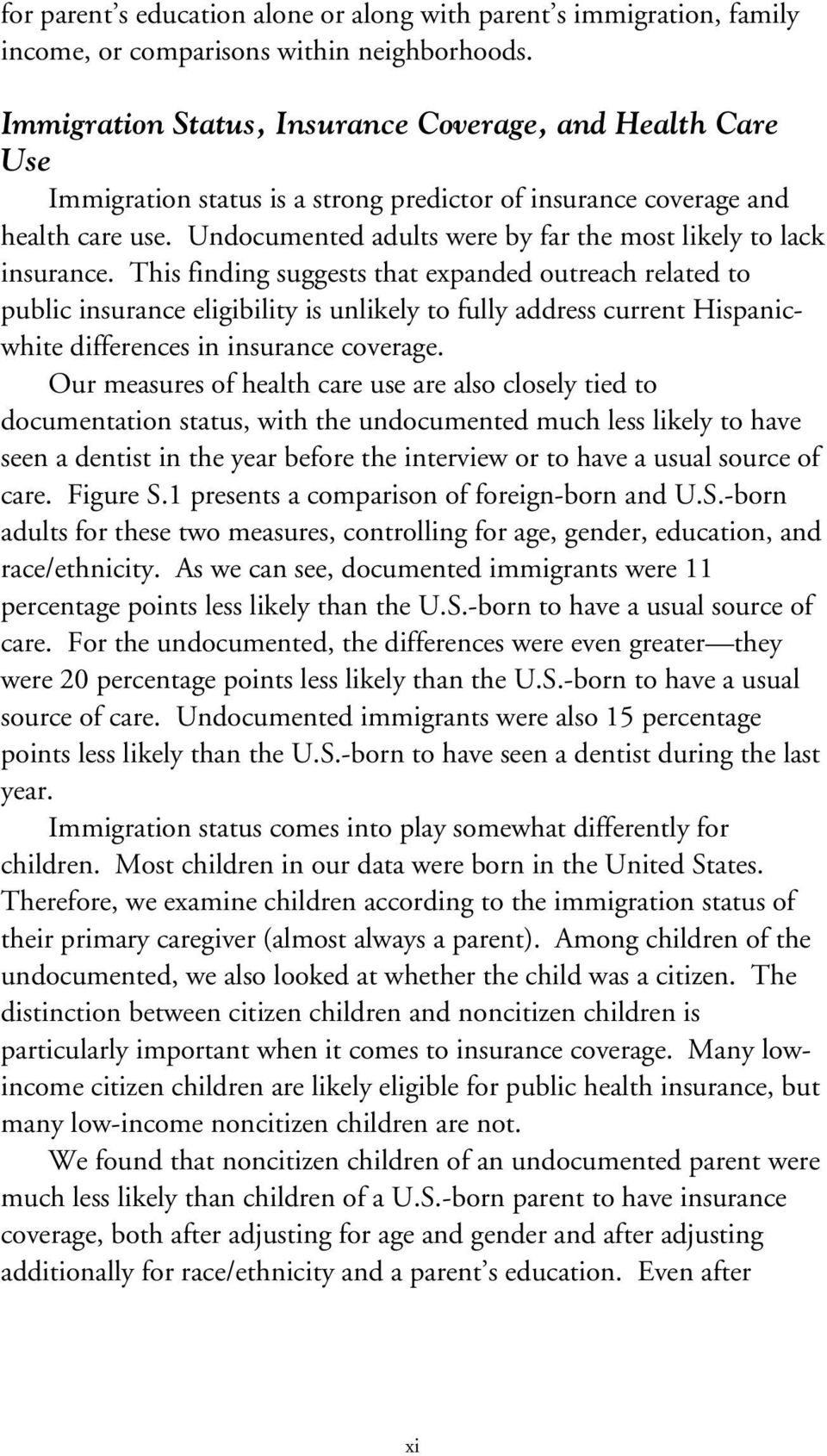 Undocumented adults were by far the most likely to lack insurance.
