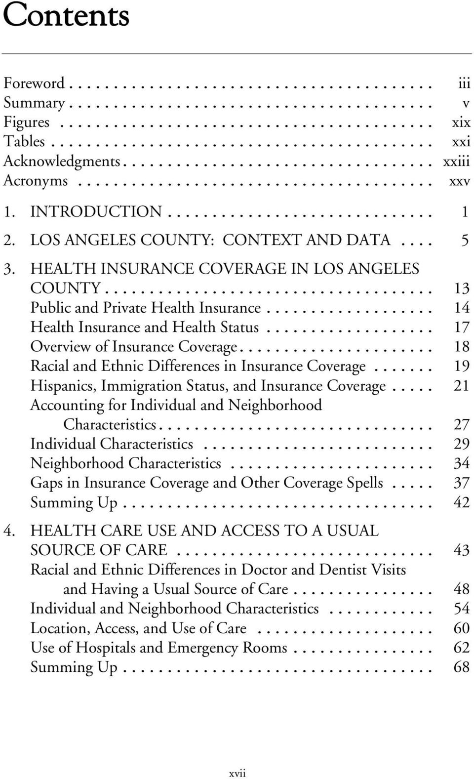 .. 18 Racial and Ethnic Differences in Insurance Coverage... 19 Hispanics, Immigration Status, and Insurance Coverage... 21 Accounting for Individual and Neighborhood Characteristics.