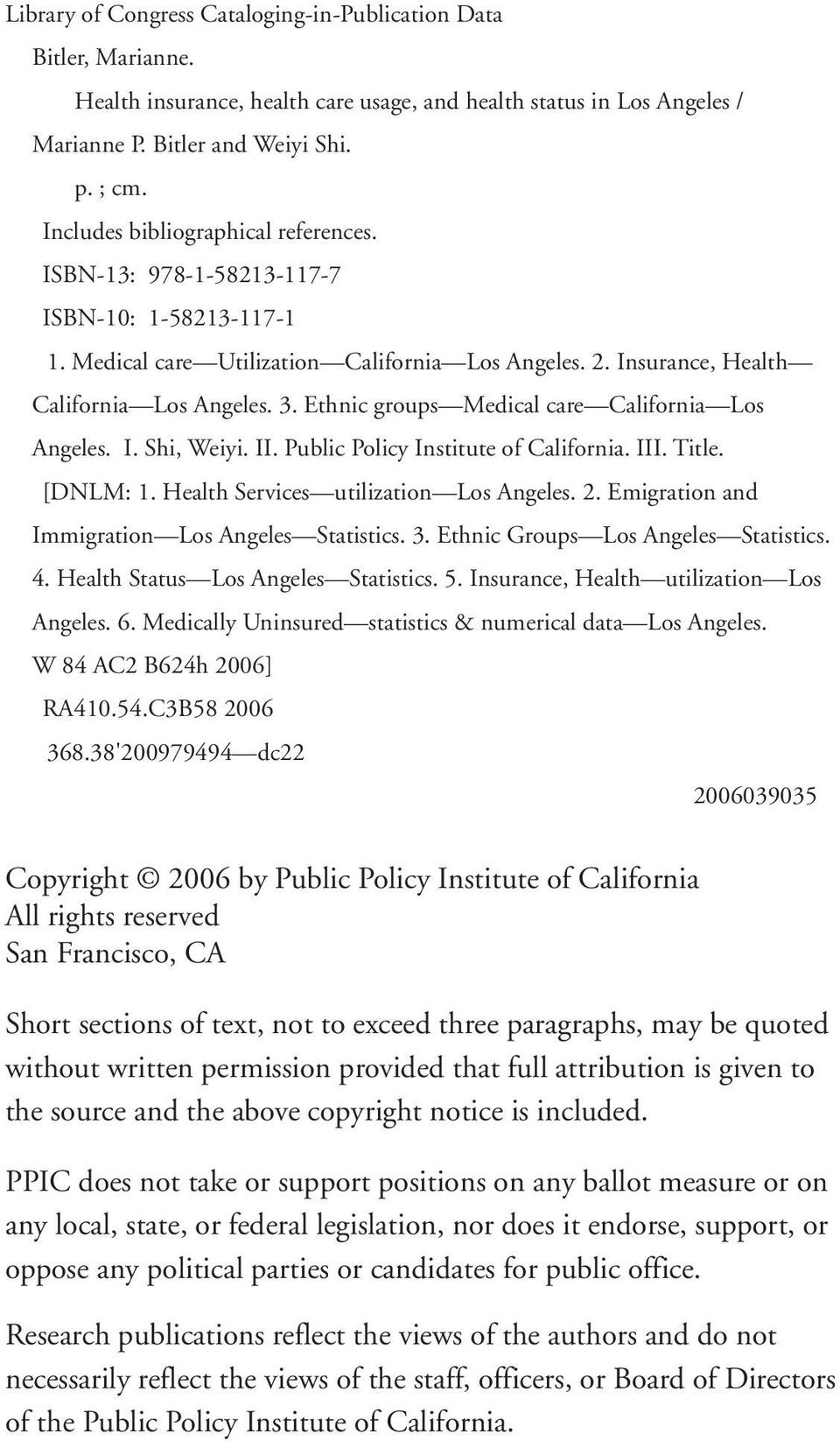 Ethnic groups Medical care California Los Angeles. I. Shi, Weiyi. II. Public Policy Institute of California. III. Title. [DNLM: 1. Health Services utilization Los Angeles. 2.