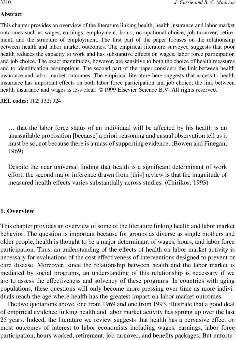 Madrian Abstract This chapter provides an overview of the literature linking health, health insurance and labor market outcomes such as wages, earnings, employment, hours, occupational choice, job
