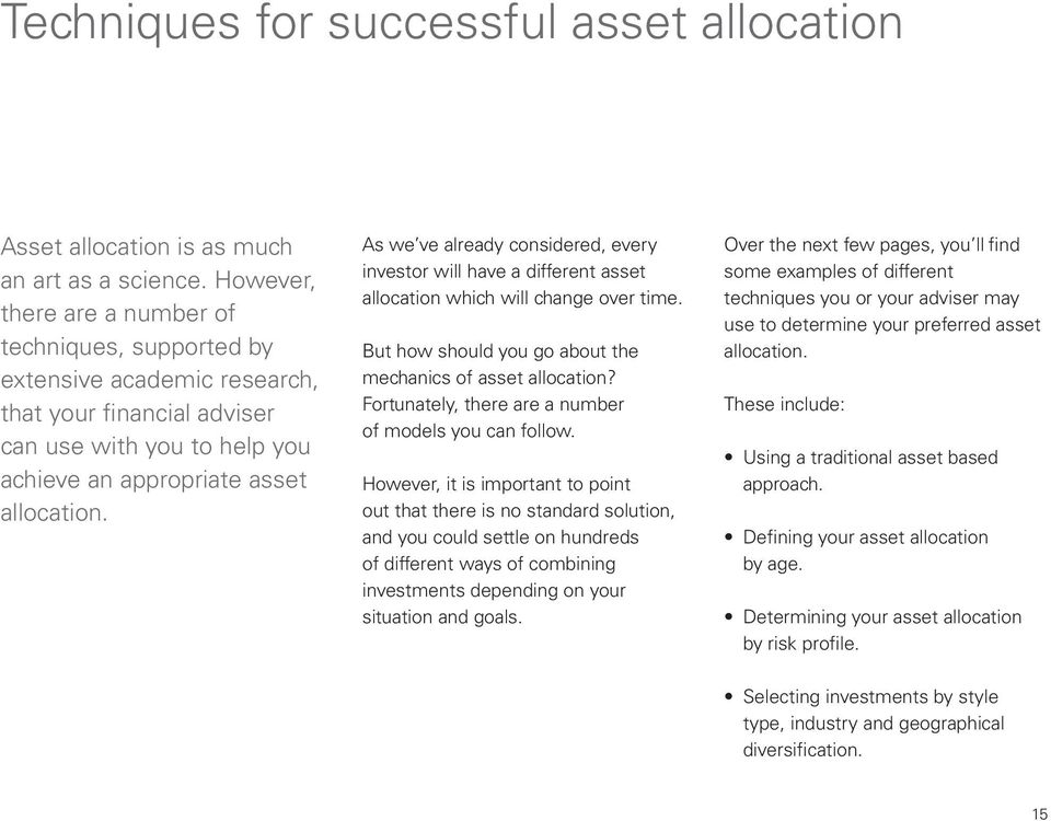 As we ve already considered, every investor will have a different asset allocation which will change over time. But how should you go about the mechanics of asset allocation?