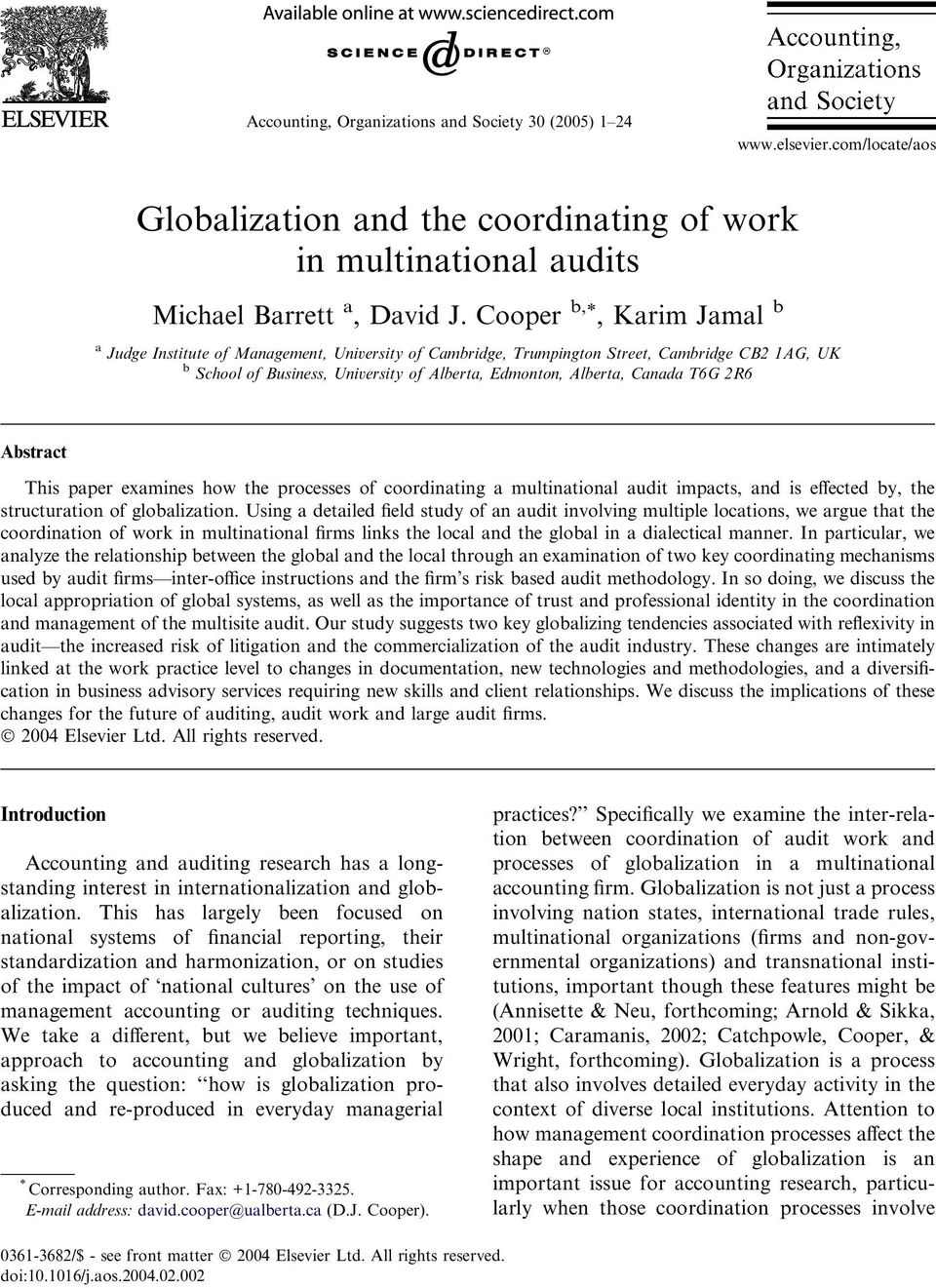 T6G 2R6 Abstract This paper examines how the processes of coordinating a multinational audit impacts, and is effected by, the structuration of globalization.