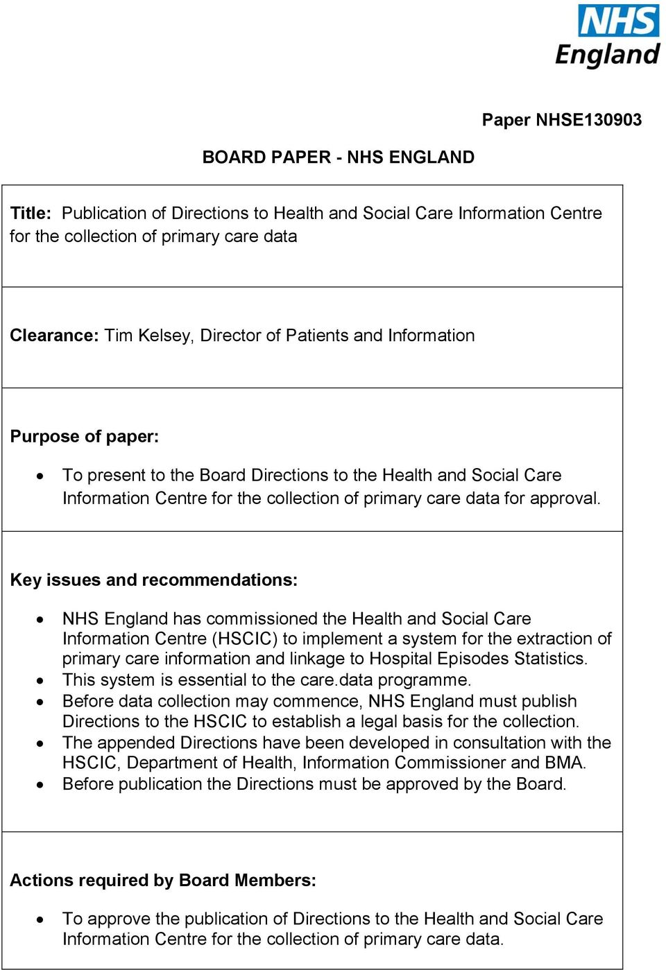 Key issues and recommendations: NHS England has commissioned the Health and Social Care Information Centre (HSCIC) to implement a system for the extraction of primary care information and linkage to