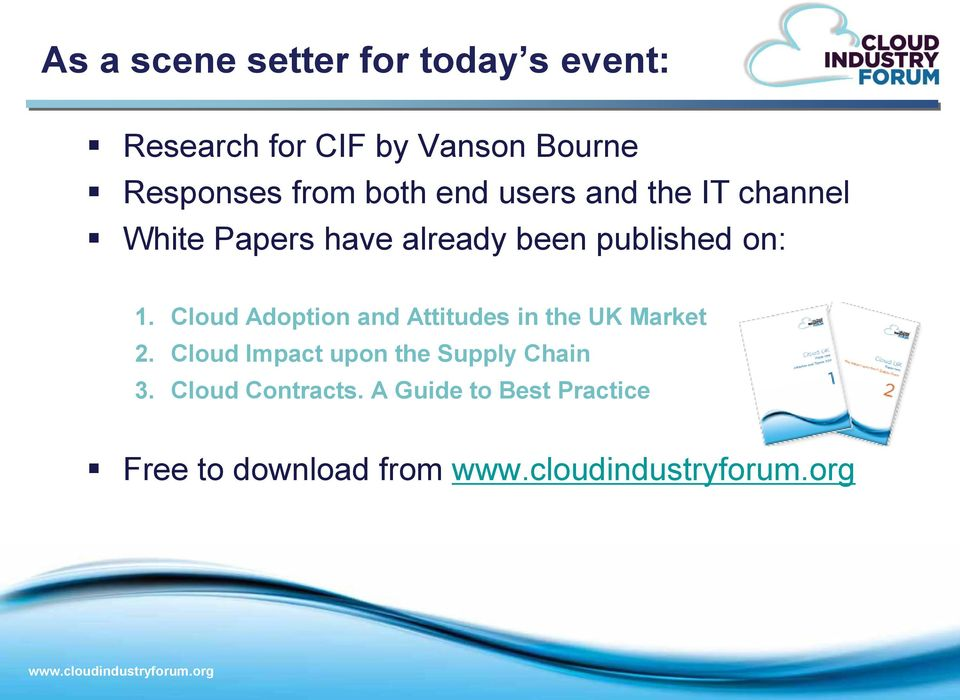 published on: 1. Cloud Adoption and Attitudes in the UK Market 2.