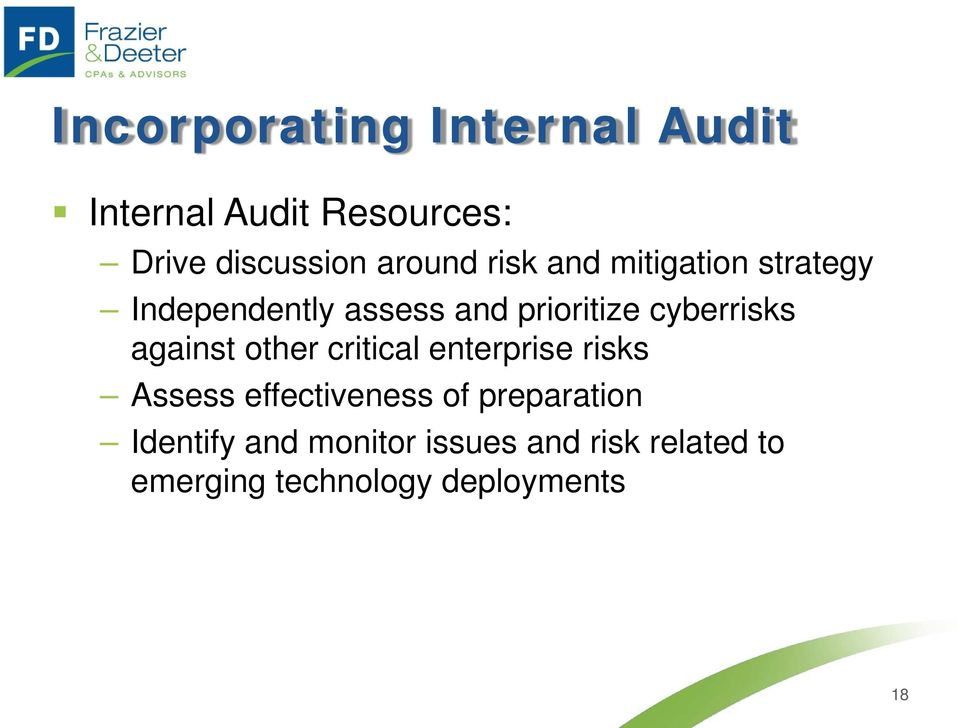 against other critical enterprise risks Assess effectiveness of preparation