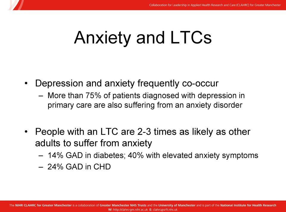 anxiety disorder People with an LTC are 2-3 times as likely as other adults to