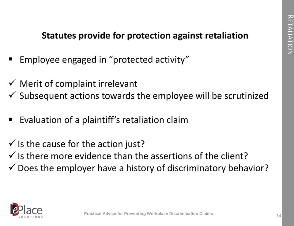 scrutinized Evaluation of a plaintiff s retaliation claim Is the cause for the action just?