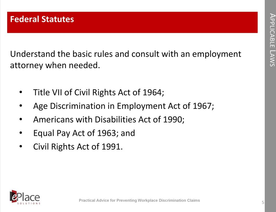 APPLICABLE LAWS Title VII of Civil Rights Act of 1964; Age Discrimination
