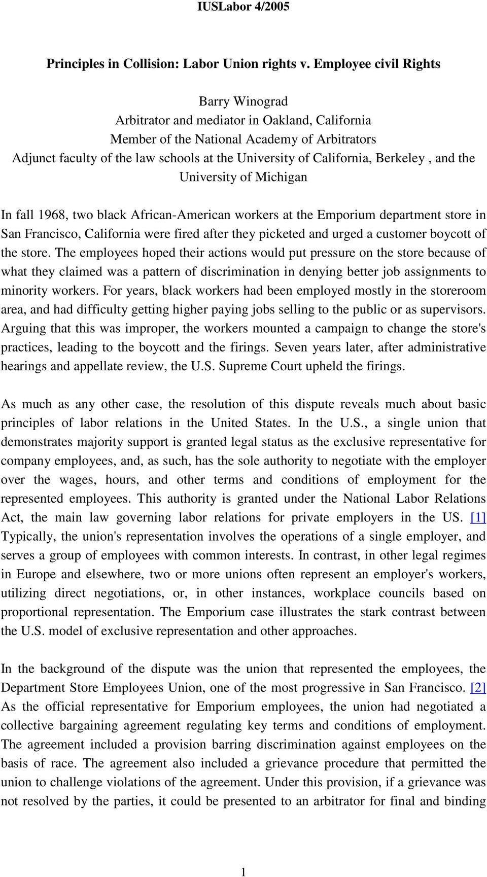 Berkeley, and the University of Michigan In fall 1968, two black African-American workers at the Emporium department store in San Francisco, California were fired after they picketed and urged a