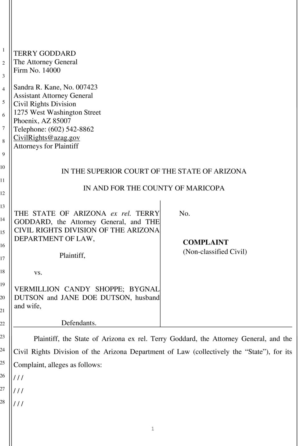 TERRY GODDARD, the Attorney General, and THE CIVIL RIGHTS DIVISION OF THE ARIZONA DEPARTMENT OF LAW, vs.