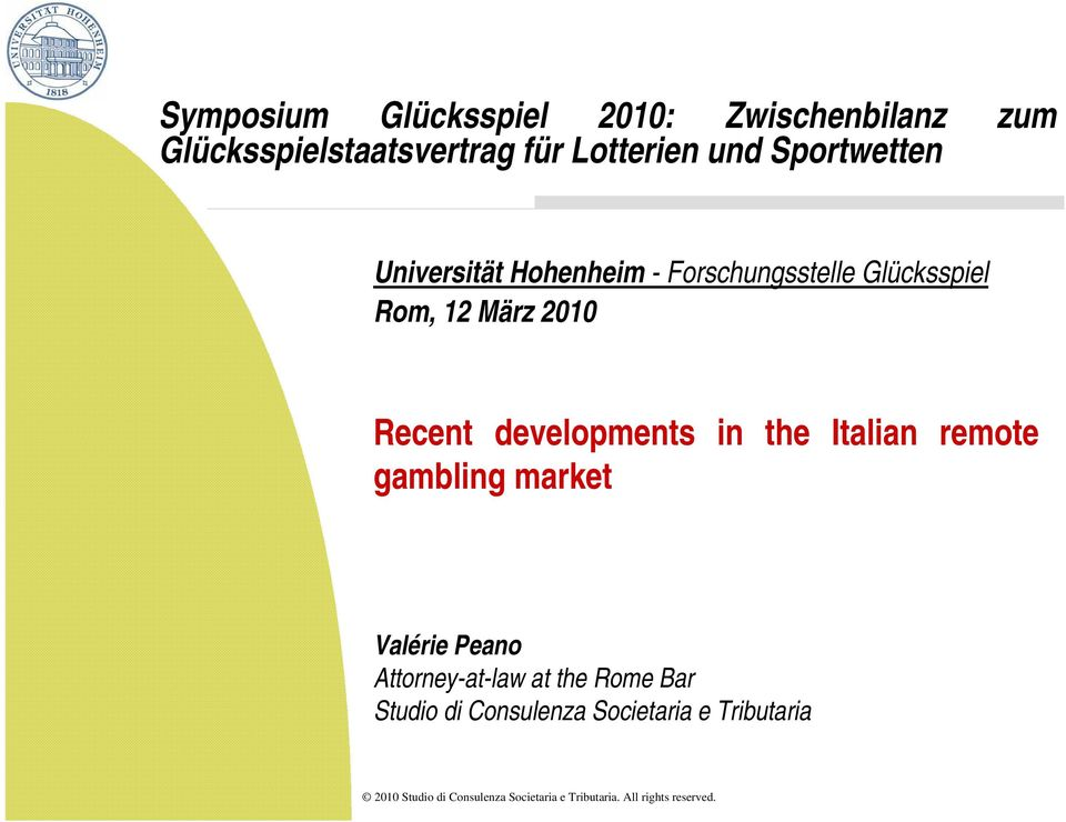 Rom, 12 März 2010 Recent developments in the Italian remote gambling market