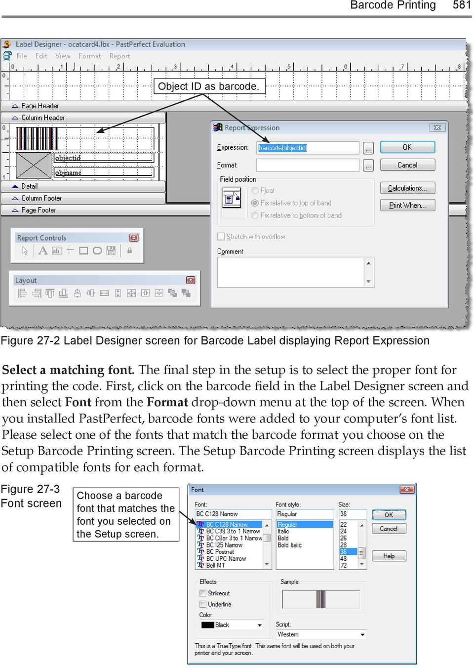 First, click on the barcode field in the Label Designer screen and then select Font from the Format drop-down menu at the top of the screen.