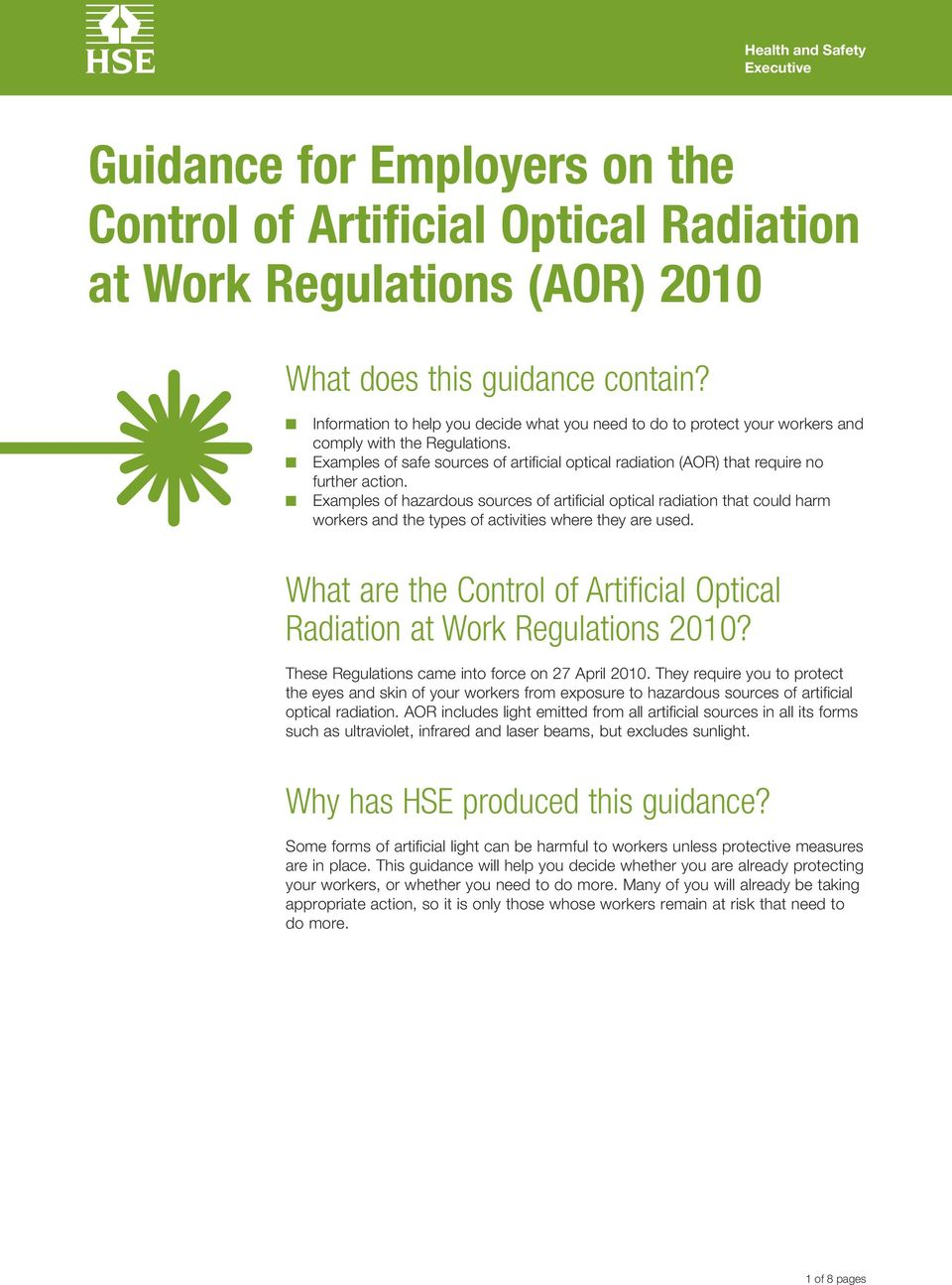 Examples of safe sources of artificial optical radiation (AOR) that require no further action.