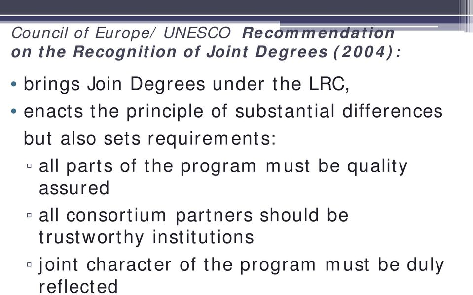 also sets requirements: all parts of the program must be quality assured all consortium