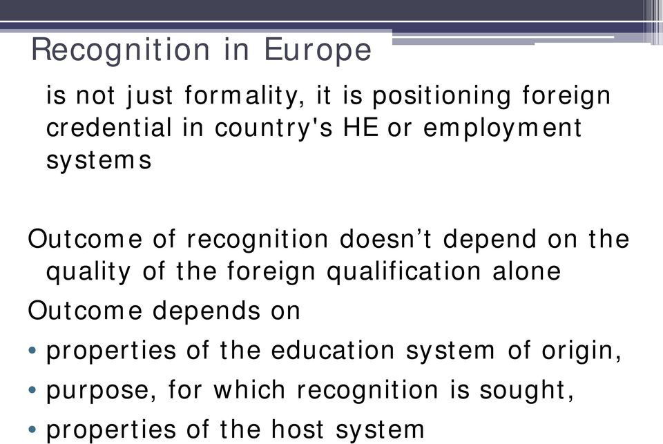 quality of the foreign qualification alone Outcome depends on properties of the