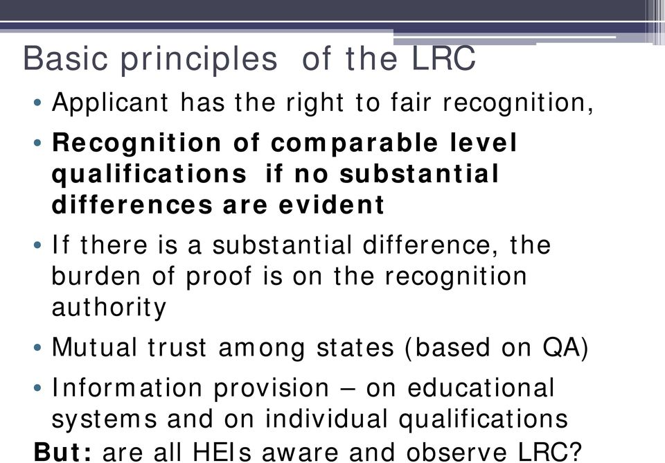 the burden of proof is on the recognition authority Mutual trust among states (based on QA)