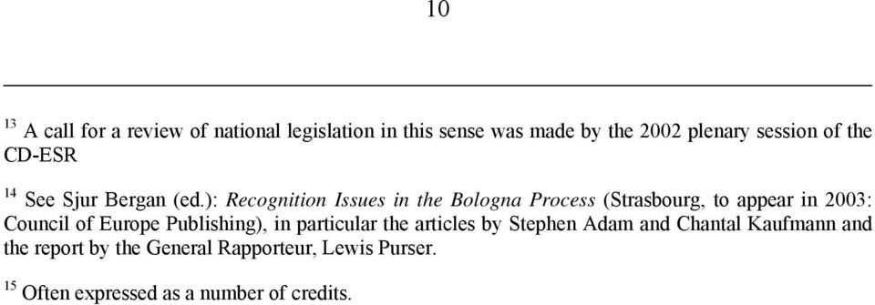 ): Recognition Issues in the Bologna Process (Strasbourg, to appear in 2003: Council of Europe