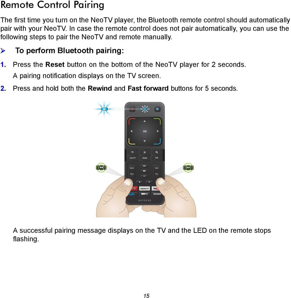 To perform Bluetooth pairing: 1. Press the Reset button on the bottom of the NeoTV player for 2 seconds.