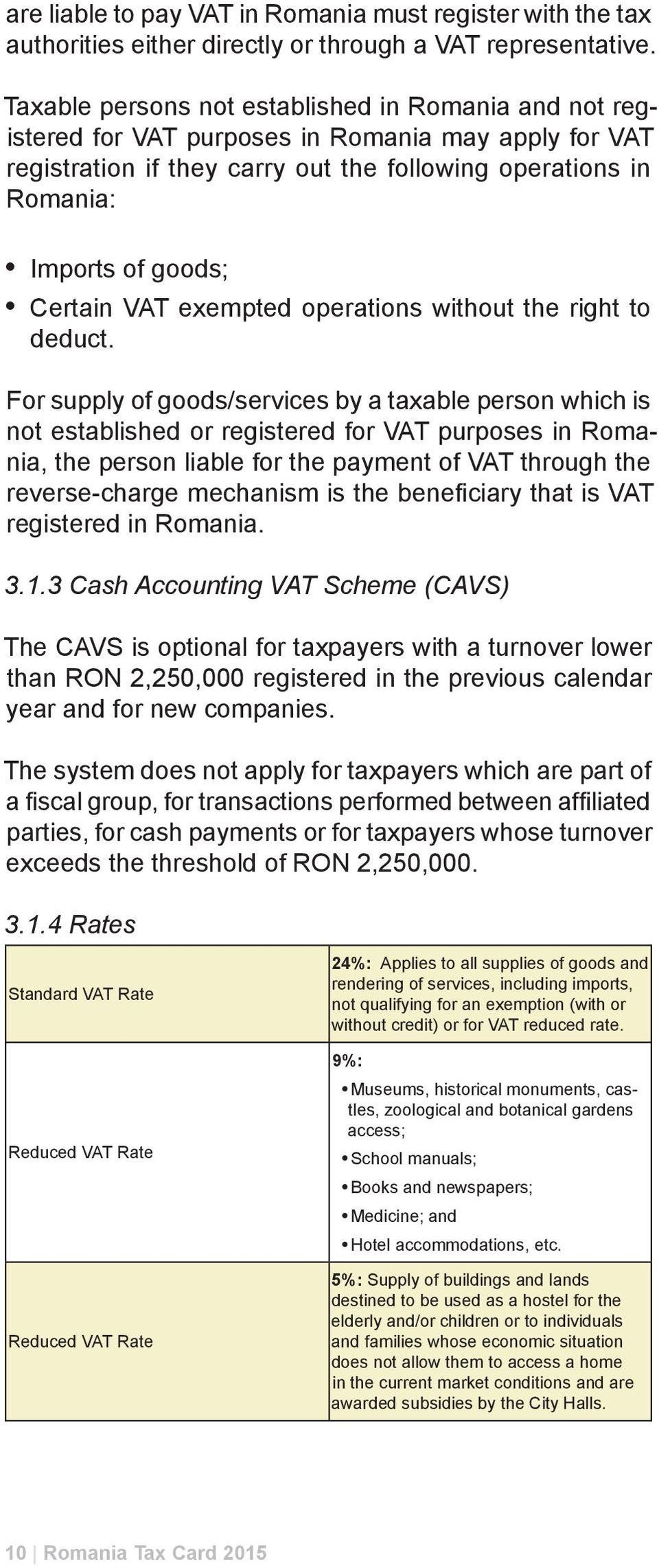 Certain VAT exempted operations without the right to deduct.