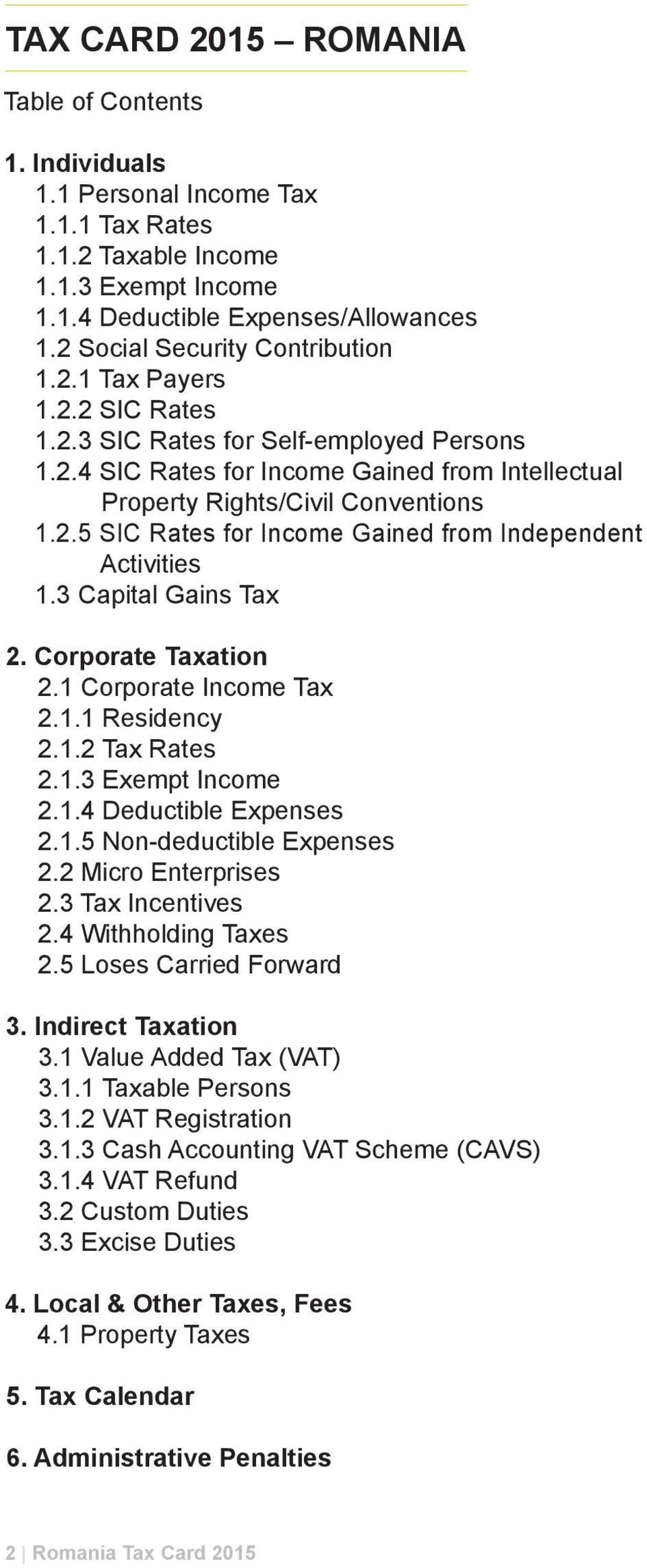 3 Capital Gains Tax 2. Corporate Taxation 2.1 Corporate Income Tax 2.1.1 Residency 2.1.2 Tax Rates 2.1.3 Exempt Income 2.1.4 Deductible Expenses 2.1.5 Non-deductible Expenses 2.2 Micro Enterprises 2.
