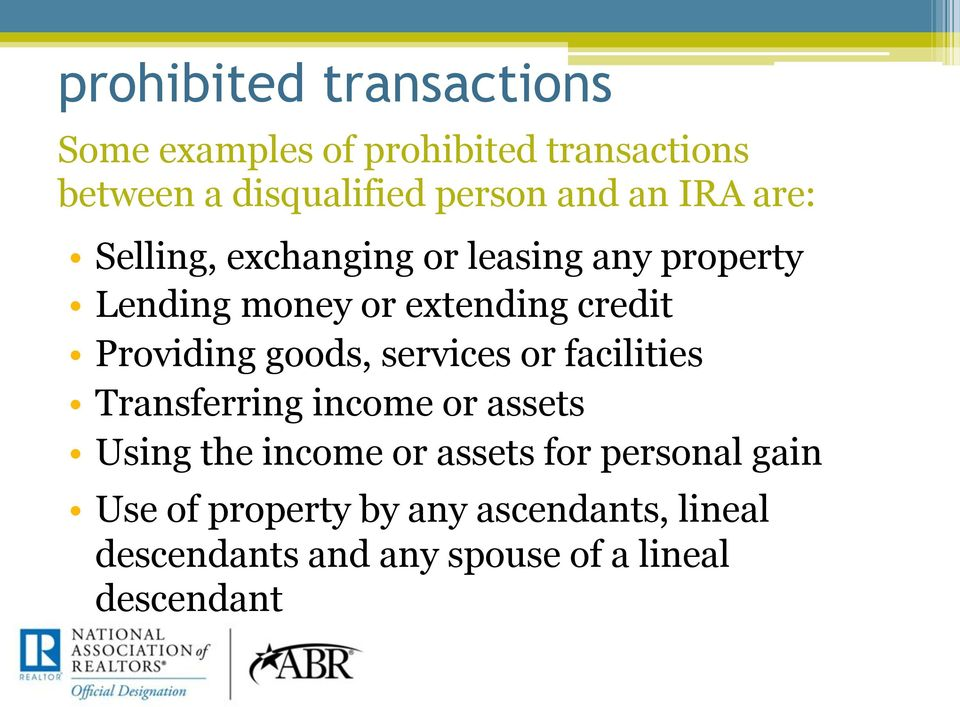 Providing goods, services or facilities Transferring income or assets Using the income or assets