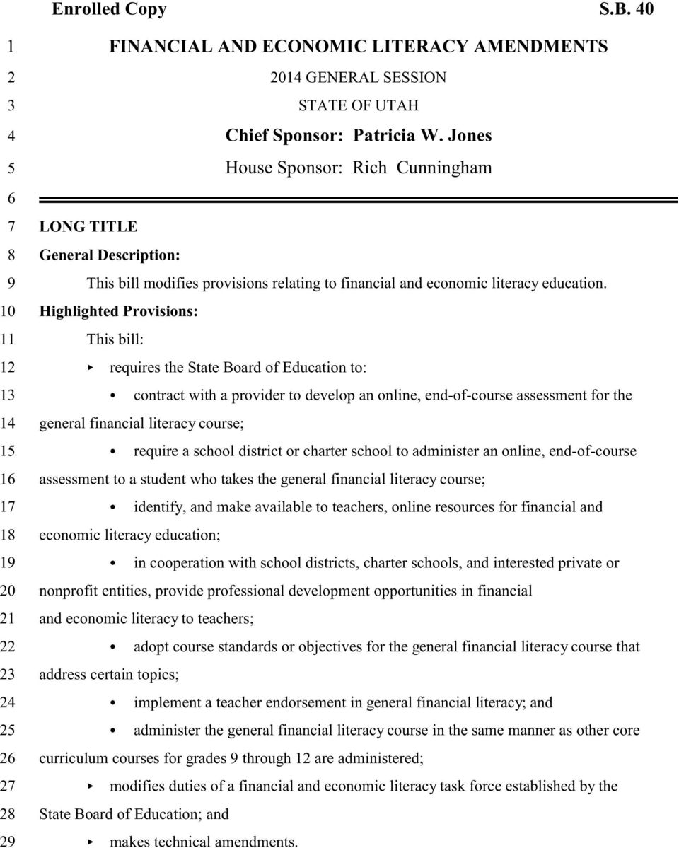 10 Highlighted Provisions: 11 This bill: 12 requires the State Board of Education to: 13 contract with a provider to develop an online, end-of-course assessment for the 14 general financial literacy