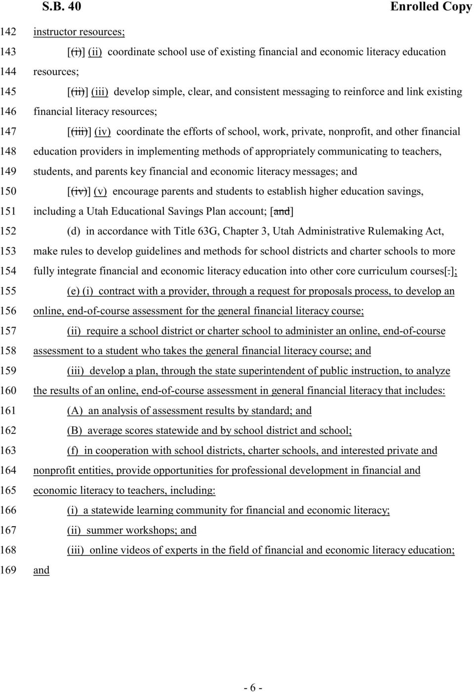 providers in implementing methods of appropriately communicating to teachers, 149 students, and parents key financial and economic literacy messages; and 150 [(iv)] (v) encourage parents and students