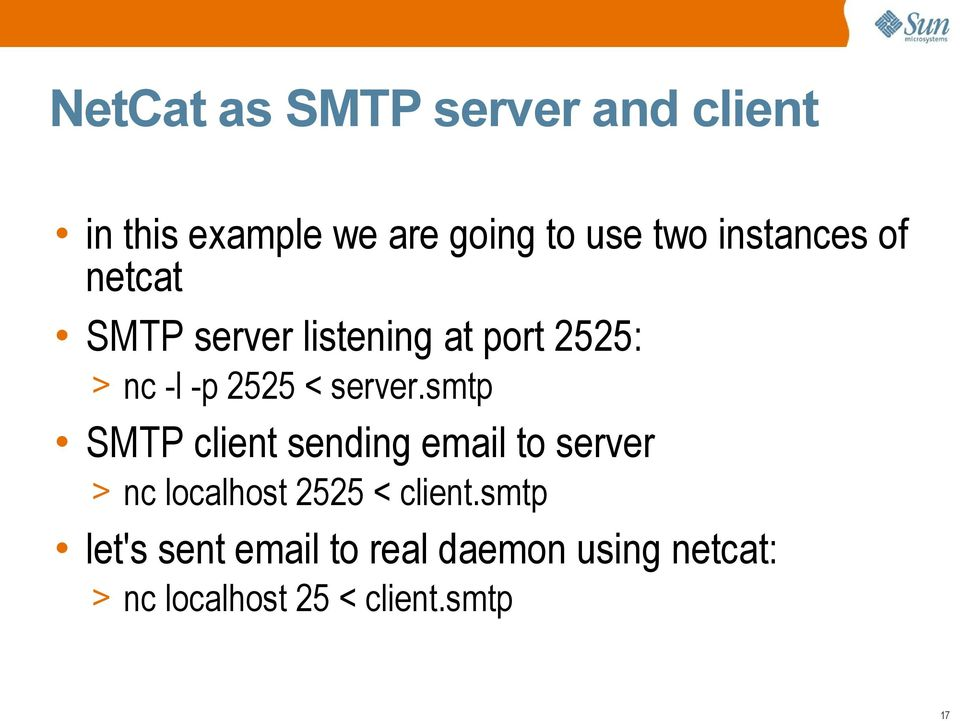 server.smtp SMTP client sending email to server > nc localhost 2525 < client.
