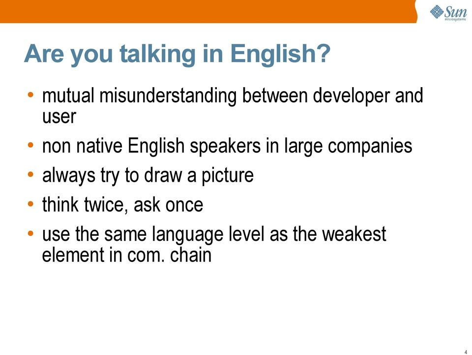 native English speakers in large companies always try to